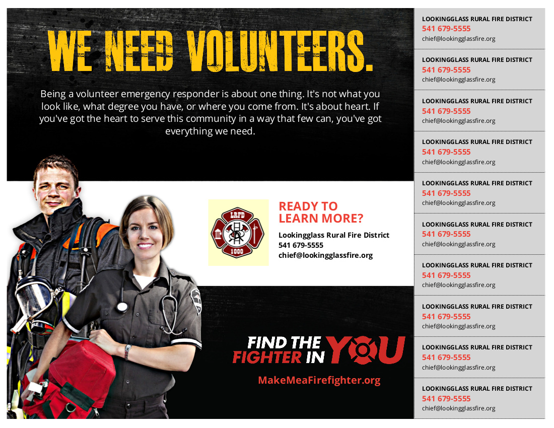 Lookingglass Rural Fire District needs volunteers.  Phone 5 4 1 6 7 9 5 5 5 5; or email chief at lookingglass fire dot o r g.